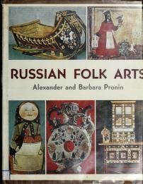 Cover of: Russian folk arts by Alexander Pronin