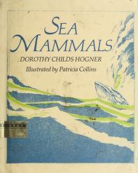 Cover of: Sea mammals   Dorothy Childs Hogner
