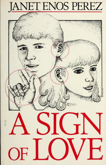Cover of: A sign of love | Janet Enos Perez