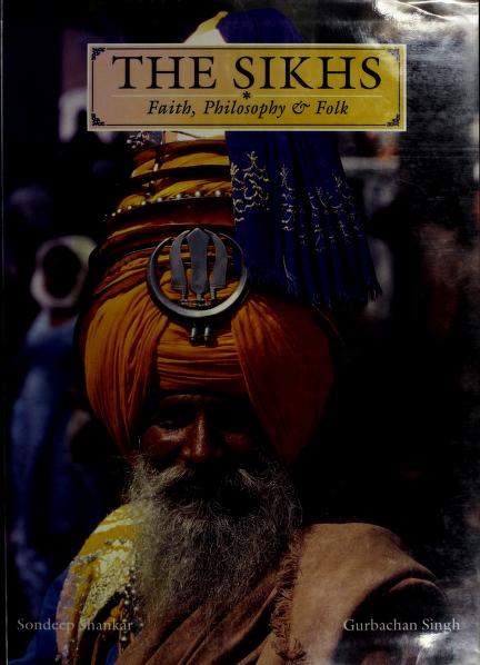 Sikhs Faith Philosophy and Folk by Sondeep Shankar