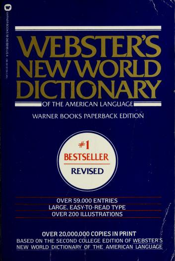 Webster's New World dictionary of the American language by David B. Guralnik, editor in chief.