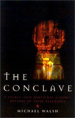 The conclave by Walsh, Michael J.