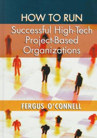 How to run successful high-tech project-based organizations by Fergus O'Connell