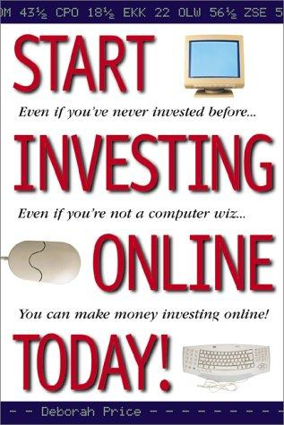 Start investing online today! by Deborah L. Price