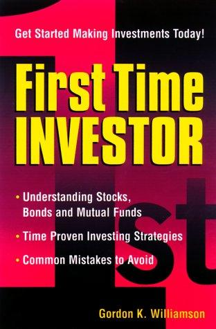 First Time Investor by Gordon K. Williamson