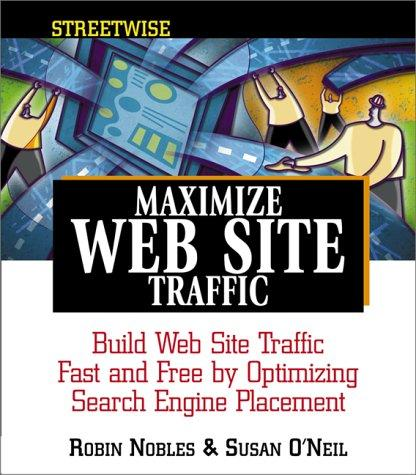 Streetwise maximize web site traffic by Robin Nobles