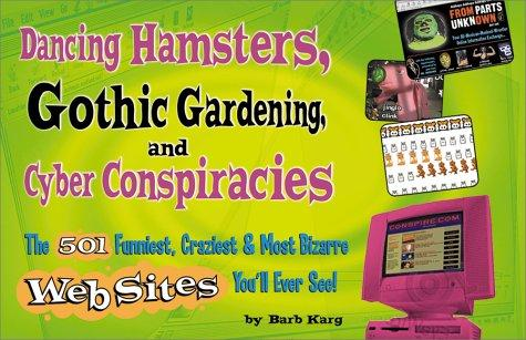 Dancing hamsters, Gothic gardening, and cyber conspiracies by Barbara Karg