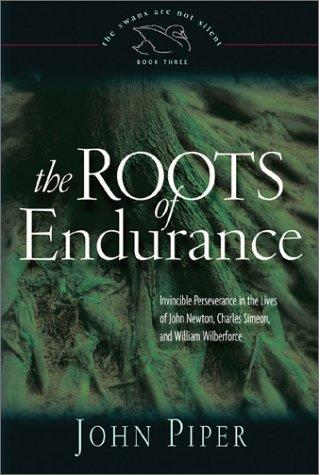 Roots of Endurance by Piper, John