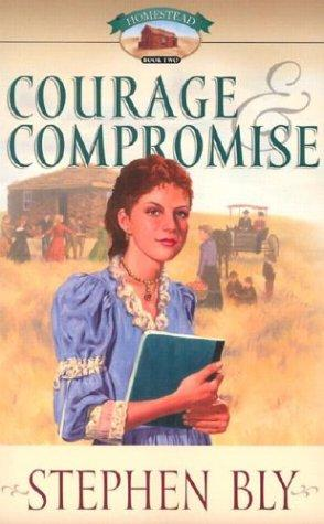 Courage & compromise by Stephen A. Bly