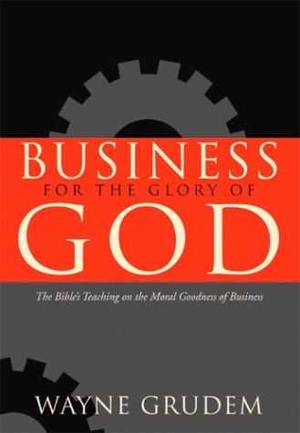 Business For the Glory of God by Grudem, Wayne