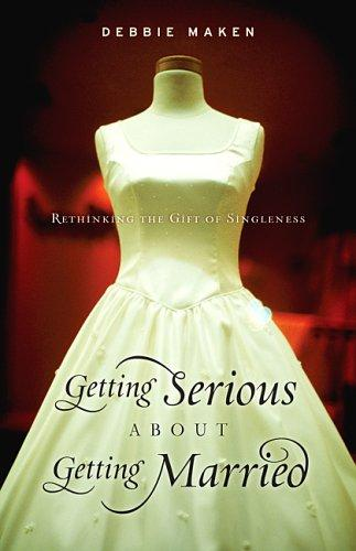 Getting serious about getting married by Debbie Maken