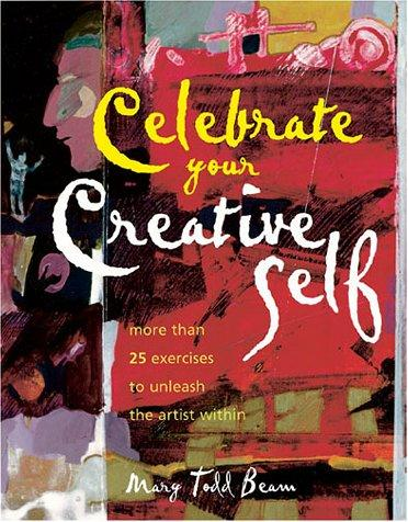 Image 0 of Celebrate Your Creative Self: More than 25 exercises to unleash the artist withi