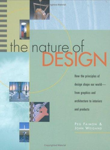 The Nature of Design by Peg Faimon, John Weigand