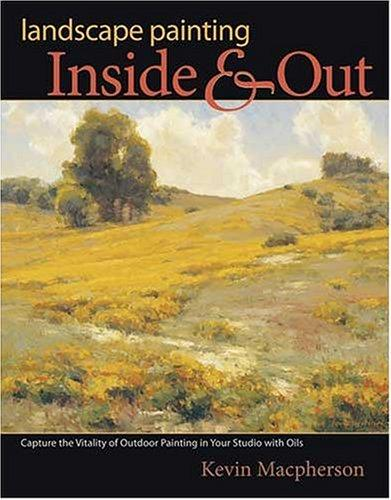 Landscape Painting Inside and Out by Kevin D. Macpherson