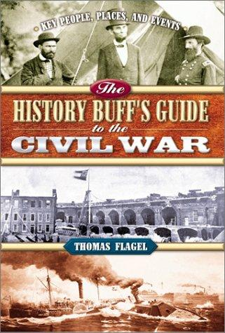 The History Buff's Guide to the Civil War (History Buff's Guides)
