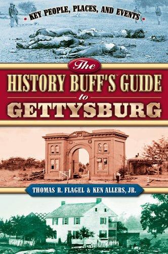 The History Buff's Guide to Gettysburg (History Buff's Guides)