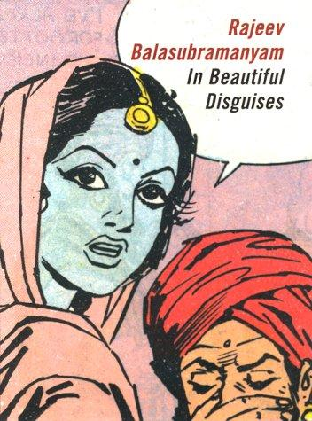 In beautiful disguises by Rajeev Balasubramanyam