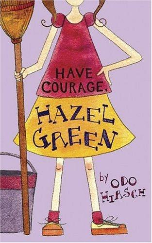 Have courage, Hazel Green! by Odo Hirsch