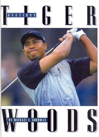 Tiger Woods by Michael E. Goodman