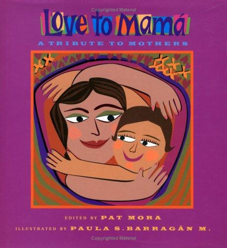 Love to mamá by Pat Mora, Paula Barragán