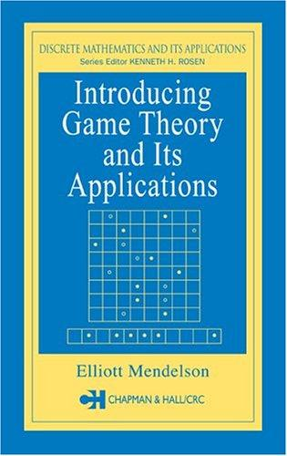Image 0 of Introducing Game Theory and its Applications (Discrete Mathematics and Its Appli