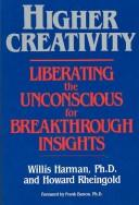 Higher creativity by Willis W. Harman