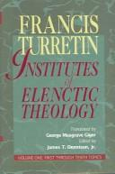 Institutes of Elenctic Theology, Volume 2: Eleventh Through Seventeenth Topics by Giger, George M.