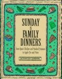 Sunday Is Family Dinners by Time-Life Books