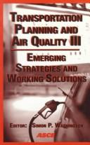 Transportation planning and air quality III by Transportation Planning and Air Quality (3rd 1997 Lake Tahoe,Calif.)