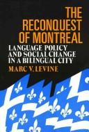 The reconquest of Montreal by Marc V. Levine