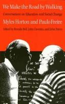 We Make the Road by Walking by Myles Horton, Paulo Freire
