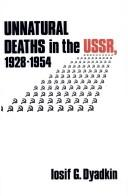 Unnatural deaths in the USSR, 1928-1954 by Iosif G. Dyadkin