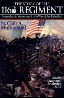 The story of the 116th Regiment, Pennsylvania Volunteers in the War of the Rebellion