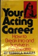 Your acting career by Rebecca Nahas