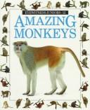 AMAZING MONKEYS #12 (Eyewitness Juniors) by Scott Steedman