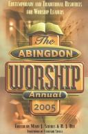 The Abingdon worship annual 2005 by