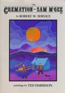 The cremation of Sam McGee by Robert W. Service