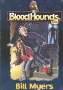 Bloodhounds Inc (Bloodhounds Inc, 9 - 12) by Bill Myers