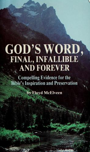 God's Word, final, infallible and forever by Floyd C. McElveen