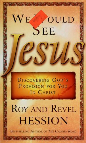 We Would See Jesus by Roy Hession, Revel Hession