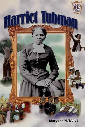 Harriet Tubman by Maryann N. Weidt