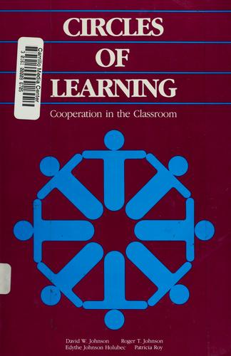 Circles of learning by David W. Johnson ... [et al.].