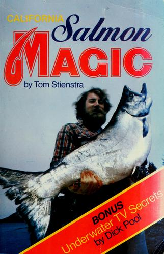 Salmon magic by Tom Stienstra