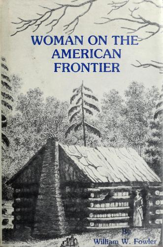 Woman on the American frontier by William Worthington Fowler