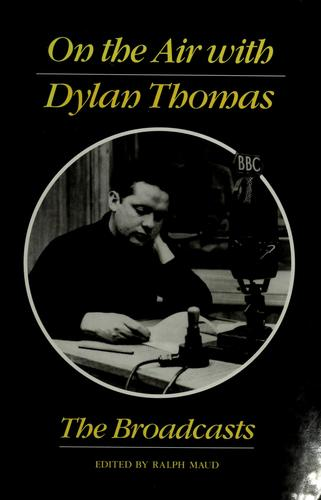On the air with Dylan Thomas by Dylan Thomas