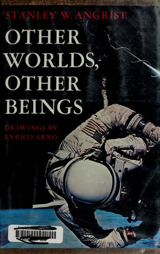 Other worlds, other beings by Stanley W. Angrist