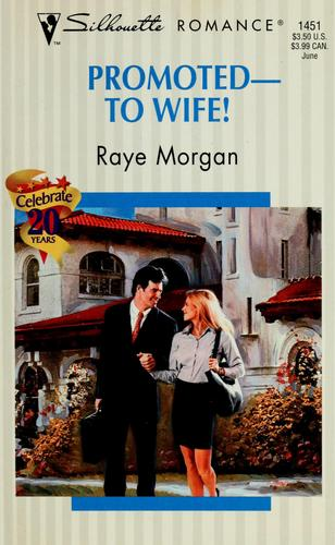 Promoted -- To Wife! by Raye Morgan