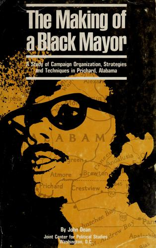 The making of a Black mayor by Dean, John