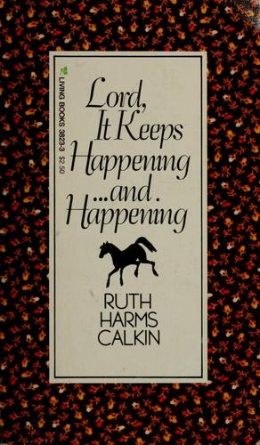 Lord It Keeps Happening and Happening by Ruth Harms Calkin