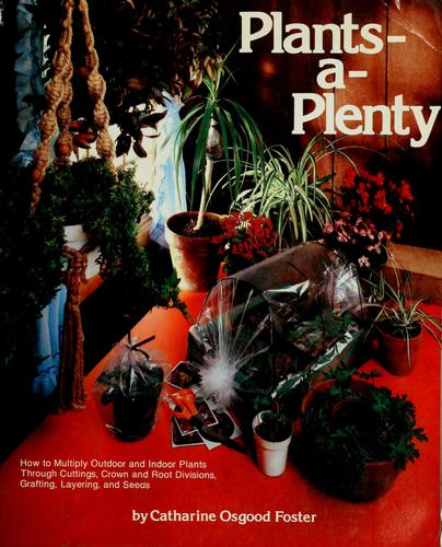 Plants-a-plenty by Catharine Osgood Foster